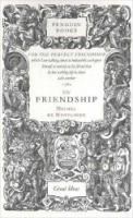 On Friendship (Penguin Classics Deluxe Editio)(论友谊,企鹅经典系列)
