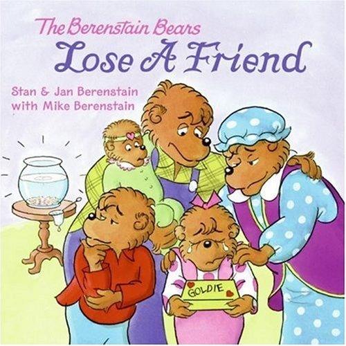 The Berenstain Bears Lose a Friend (Berenstain Bears)