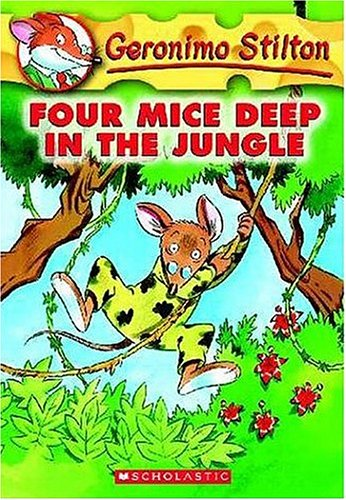 Four Mice Deep in the Jungle (Geronimo Stilton, No. 5)
