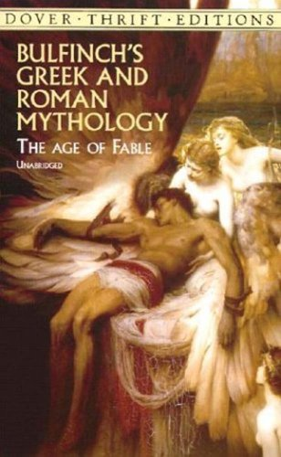 Bulfinch's Greek and Roman Mythology: The Age of Fable