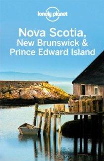 Lonely Planet Nova Scotia, New Brunswick & Prince Edward Island 2nd Ed.: 2nd Edition