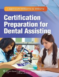 Lippincott Williams & Wilkins\' Certification Preparation for Dental Assisting