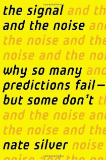 The Signal and the Noise: Why So Many Predictions Fail-but Some Don\'t