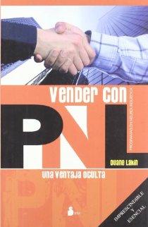 Vender con PNL/ The Unfair Advantage: Una ventaja oculta/ Sell with NLP