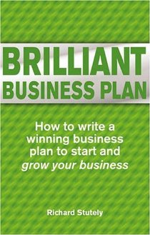 ZZ: Brilliant Business Plan: How to write a winning business plan