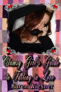 Clumsy Girl's Guide to Falling in Love, Book 1 of the Friendship Heirlooms Series