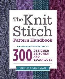 The Knit Stitch Pattern Handbook: An Essential Col