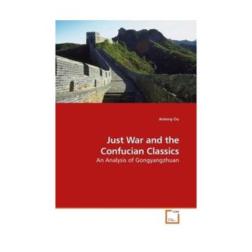 Just War and the Confucian Classics: An Analysis of Gongyangzhuan