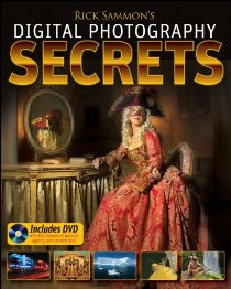 Rick Sammon's Digital Photography Secrets [With DVD]