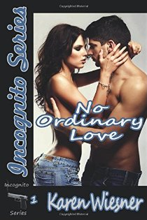 No Ordinary Love, Book 1 of the Incognito Series