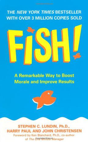 Fish! A Remarkable Way to Boost Morale and Improve