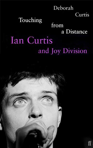 Touching from a Distance: Ian Curtis & Joy Divisio