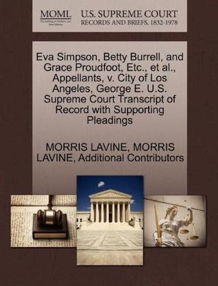 Eva Simpson, Betty Burrell, and Grace Proudfoot, Etc., et al., Appellants, V. City of Los Angeles, George E. U.S. Supreme Court Transcript of Record w