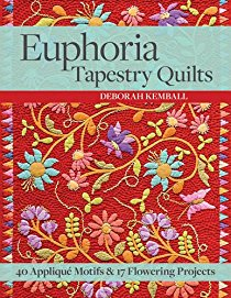 Euphoria Tapestry Quilts: 40 Applique Motifs & 17 Flowering Projects