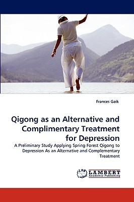 Qigong as an Alternative and Complimentary Treatment for Depression