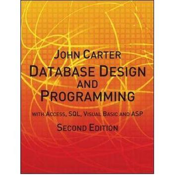 Database Design and Programming with Access, SQL, Visual Basic and ASP With Access, SQL, Visual Basica and ASP