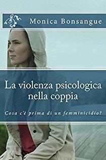 La Violenza Psicologica Nella Coppia: Cosa C'è Prima Di Un Femminicidio?