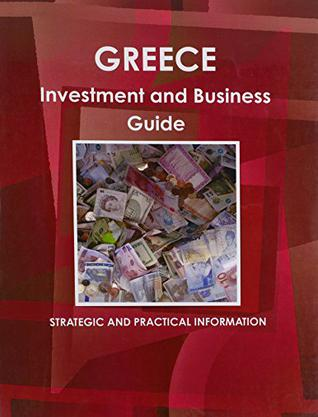 Greece Investment and Business Guide Volume 1 Stra