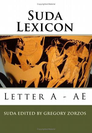 Suda Lexicon: Letter A - AE (Greek Edition)