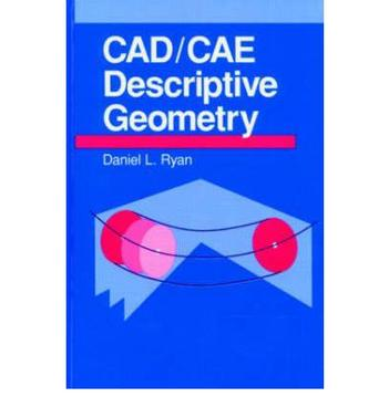 C.A.D./C.A.E. Descriptive Geometry