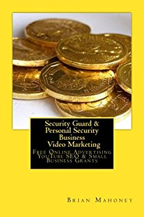 Security Guard & Personal Security Business Video Marketing: Free Online Advertising Youtube Seo & Small Business Grants