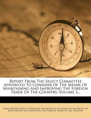 Report from the Select Committee Appointed to Cons