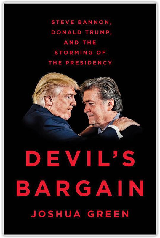 Devil's Bargain:Steve Bannon, Donald Trump, and th