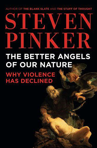 The Better Angels of Our Nature:Why Violence Has D
